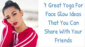 yoga for face glow